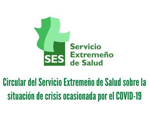 Circular de 20 de marzo de 2020, del Servicio Extremeño de Salud, relativa a la orden SND/232/2020, de 15 de marzo, por la que se adoptan medidas en materia de recursos humanos y medios para la gestión de la situación de crisis ocasionada por el COVID-19