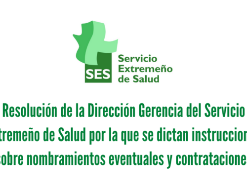 Resolución de la Dirección Gerencia del Servicio Extremeño de Salud por la que se dictan instrucciones sobre nombramientos eventuales y contrataciones