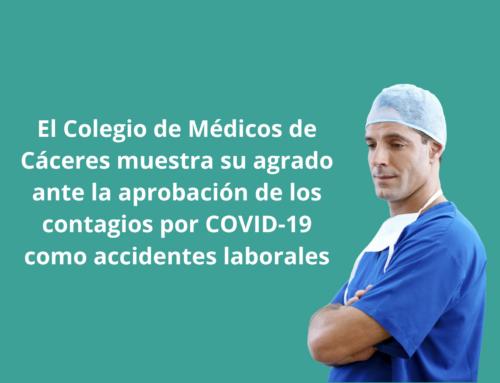 El Colegio de Médicos de Cáceres muestra su agrado ante la aprobación de los contagios por COVID-19 como accidentes laborales